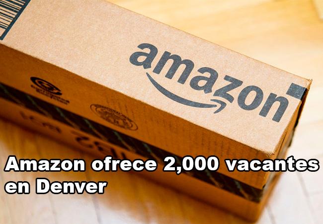 Amazon Ofrece 2,000 Empleos En Denver