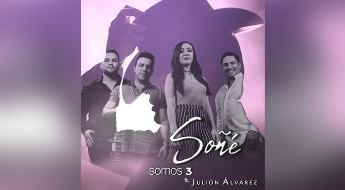 """SOMOS 3 Y JULIÓN ÁLVAREZ Decidieron Unir Sus Voces Con """"Soñé"""""""